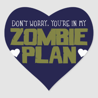 Don't Worry - You're In My Zombie Plan Heart Sticker