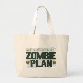 Don't Worry - You're In My Zombie Plan Large Tote Bag