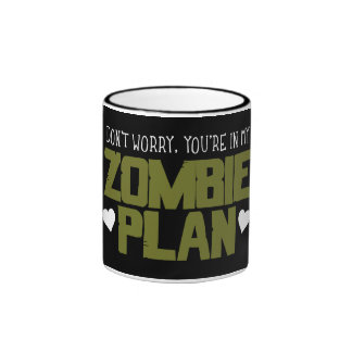 Don't Worry - You're In My Zombie Plan Ringer Coffee Mug