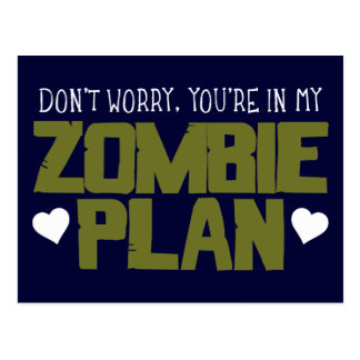 Don't Worry - You're In My Zombie Plan Postcard