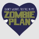 Don't Worry - You're In My Zombie Plan Stickers
