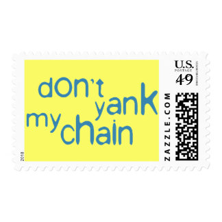 don't yank my chain postage