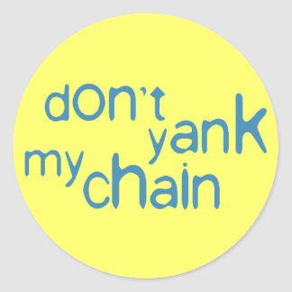 don't yank my chain stickers