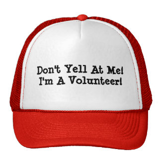 Don't Yell At Me! I'm A Volunteer! Mesh Hats