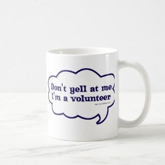 Dont yell Im a Volunteer Coffee Mug