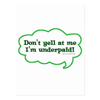 Dont Yell Im Underpaid Postcard
