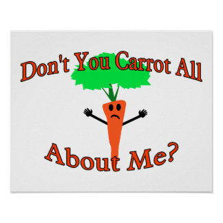 Don't You Carrot All About Me Poster
