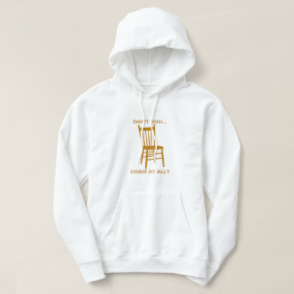 Don't You Chair At All Hoodie