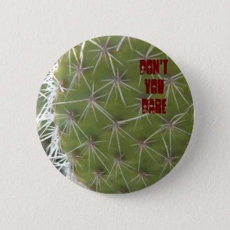 Don't you dare pinback button