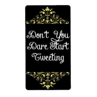 Don't You Dare Start Tweeting - Wine Label Shipping Label