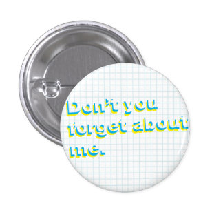 Don't You Forget About Me Retro Flair Button