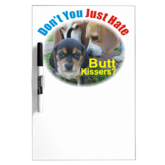 Don't You Just Hate Butt Kissers? Dry Erase Board