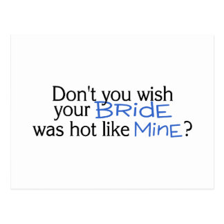 Dont You Wish Your Bride Was Hot Like Mine Blue Postcard
