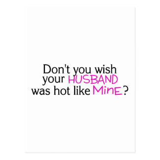 Dont You Wish Your Husband Was Hot Like Mine Pink Postcard
