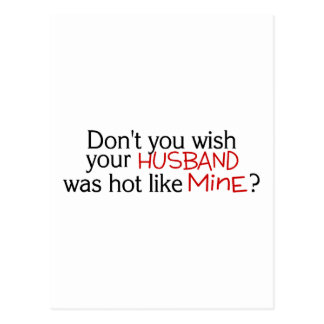 Dont You Wish Your Husband Was Hot Like Mine Red Postcard