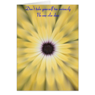 Don't yourself too seriously card