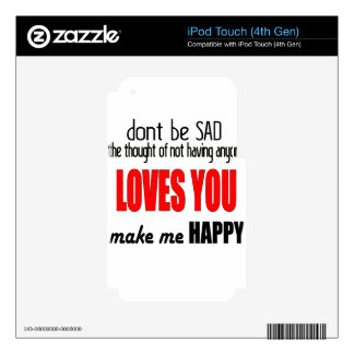 dontbesad happy notloving lonely worst valentine f skins for iPod touch 4G