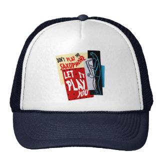 Dont's Play the Saxophone Trucker Hat