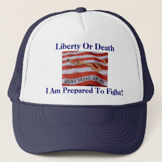 donttread, Liberty Or Death, I Am Prepared To F... Trucker Hat