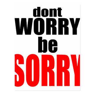 dontworrybesorry dont worry worried happy sorry jo postcard