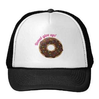 Donut Give Up! Trucker Hat
