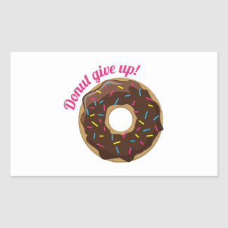 Donut Give Up! Rectangle Sticker