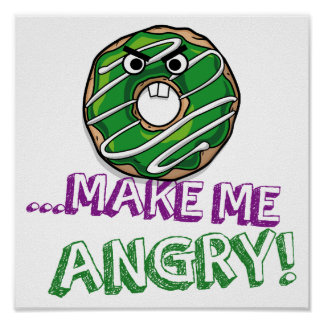 Donut Make Me Angry Funny doughnut Poster
