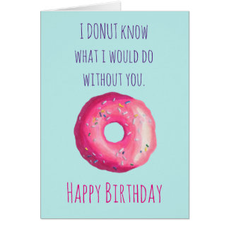 Donut Pun Funny Cute Happy Birthday Card