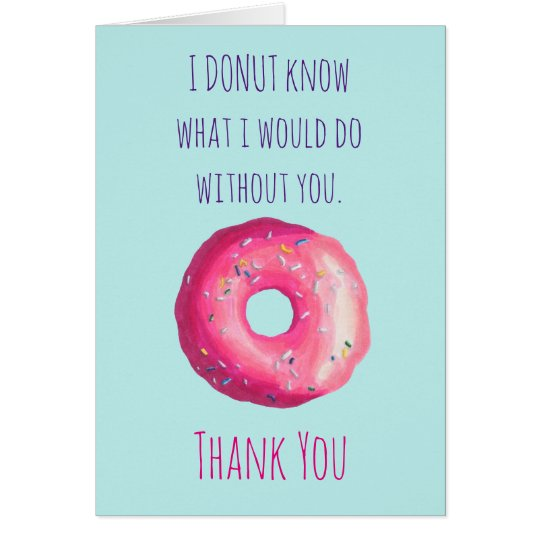 Donut Pun Funny Cute Thank You Appreciation Card