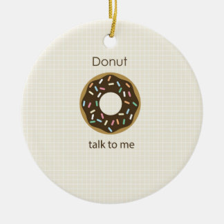 Donut Talk to Me Ceramic Ornament