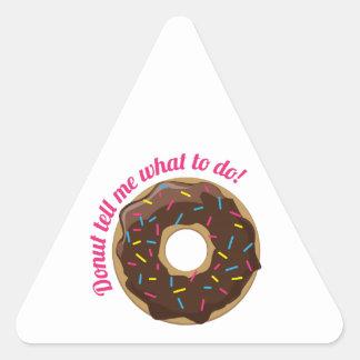 Donut Tell Me Triangle Sticker