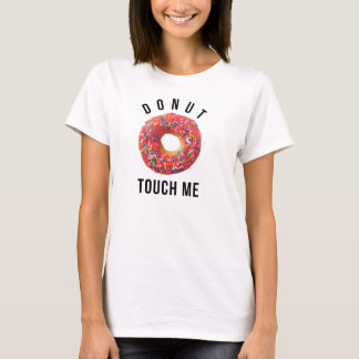 Donut Touch Me T-Shirt Tumblr