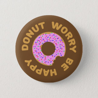 Donut Worry Be Happy Button