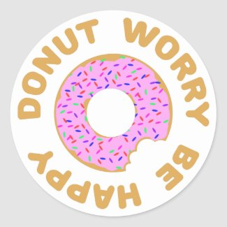 Donut Worry Be Happy Classic Round Sticker