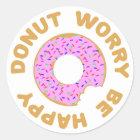 Donut Worry Be Happy Classic Round Sticker