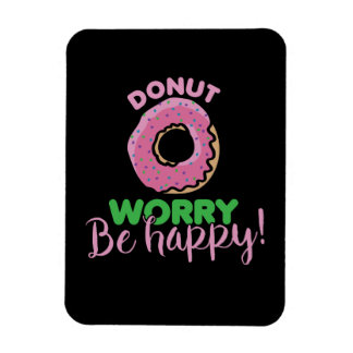 donut worry be happy donuts magnet