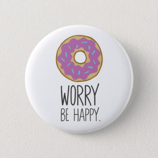 Donut Worry, Be Happy Fun Food Humor Button