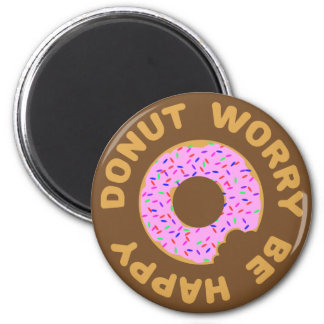 Donut Worry Be Happy Magnet