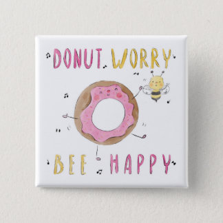 Donut Worry Pinback Button