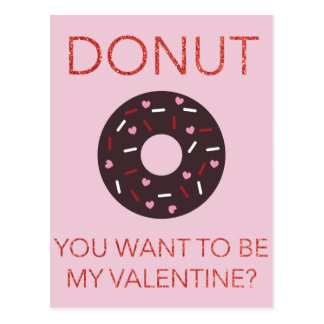 Donut, you want to be my Valentine? Funny Postcard