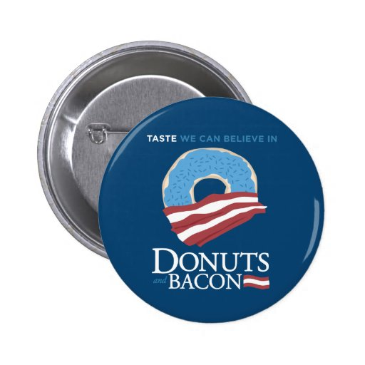 Donuts and Bacon: Taste we can Believe in - blue Pinback Button