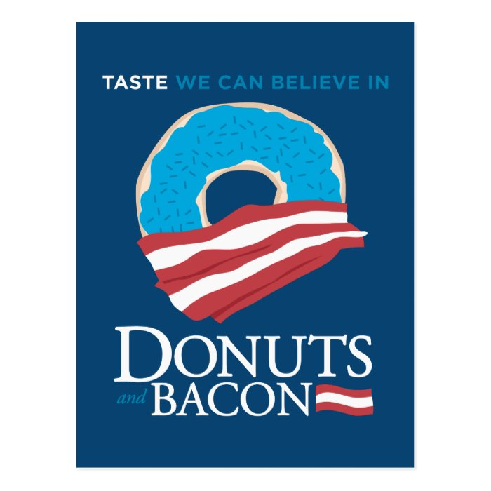 Donuts and Bacon: Taste we can Believe in - blue Postcard