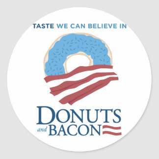 Donuts and Bacon: Taste we can Believe in Classic Round Sticker
