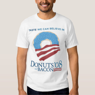 Donuts and Bacon: Taste we can Believe in T Shirt