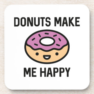Donuts Make Me Happy Drink Coaster