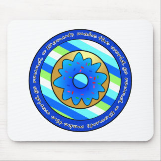 Donuts Make the World go Round - Blue Frosting Mouse Pad