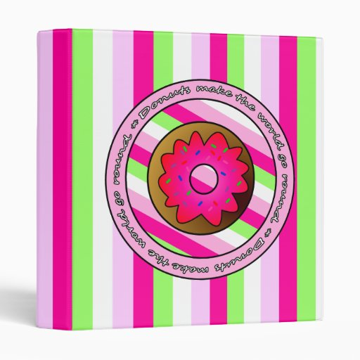 Donuts Make the World go Round - Pink Frosting 3 Ring Binders