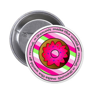 Donuts Make the World go Round - Pink Frosting Pinback Button