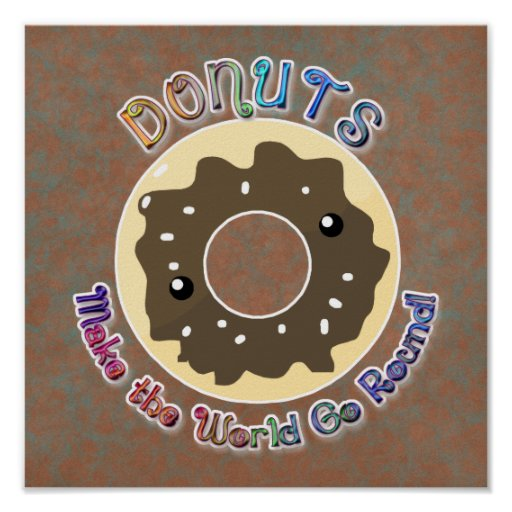Donuts Make the World Go Round Print