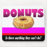 Donuts... Mouse Pad